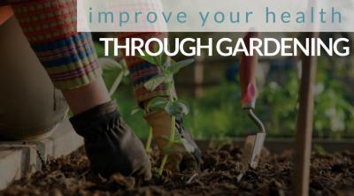Improve Your Health Through Garden